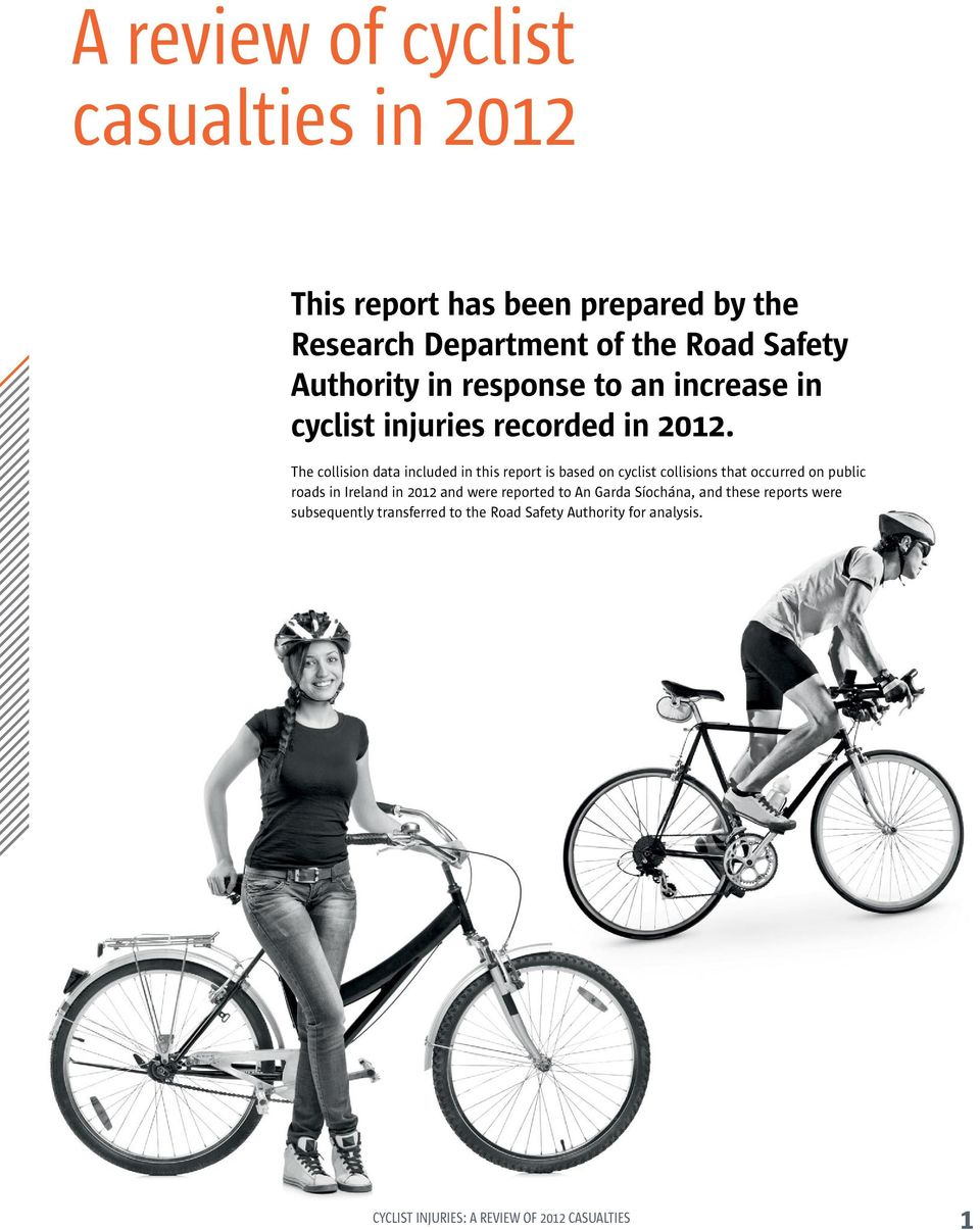The collision data included in this report is based on cyclist collisions that occurred on public roads in