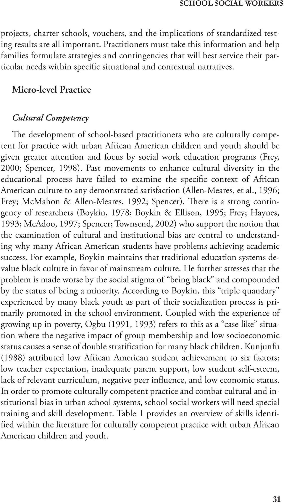Micro-level Practice Cultural Competency e development of school-based practitioners who are culturally competent for practice with urban African American children and youth should be given greater