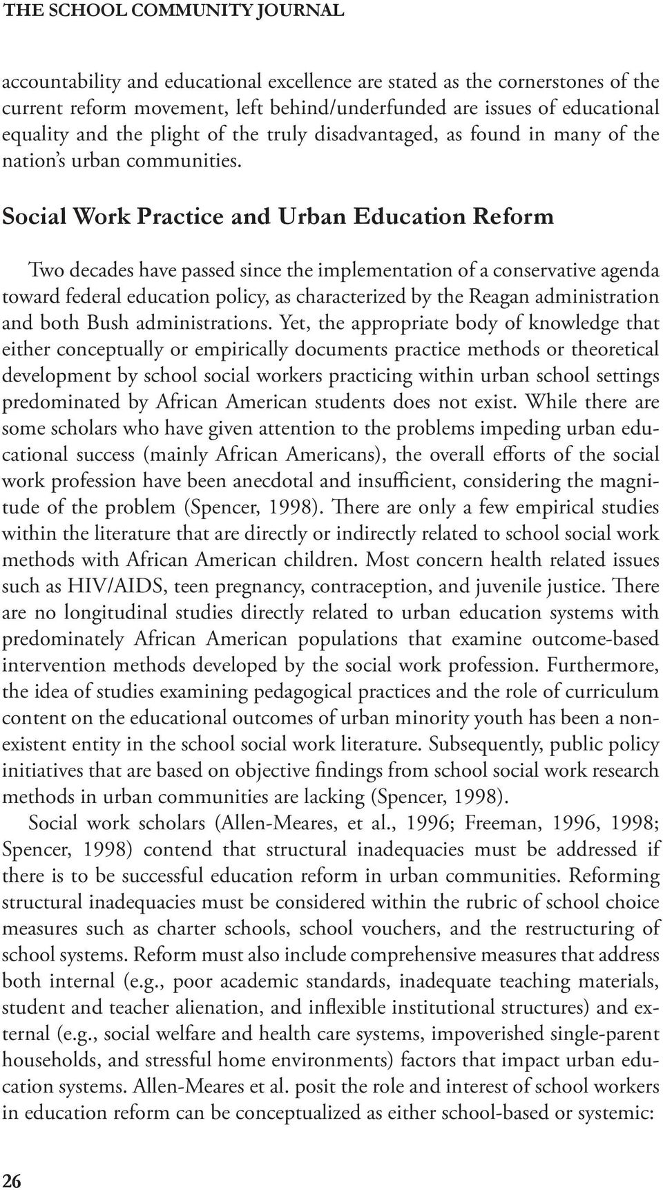 Social Work Practice and Urban Education Reform Two decades have passed since the implementation of a conservative agenda toward federal education policy, as characterized by the Reagan