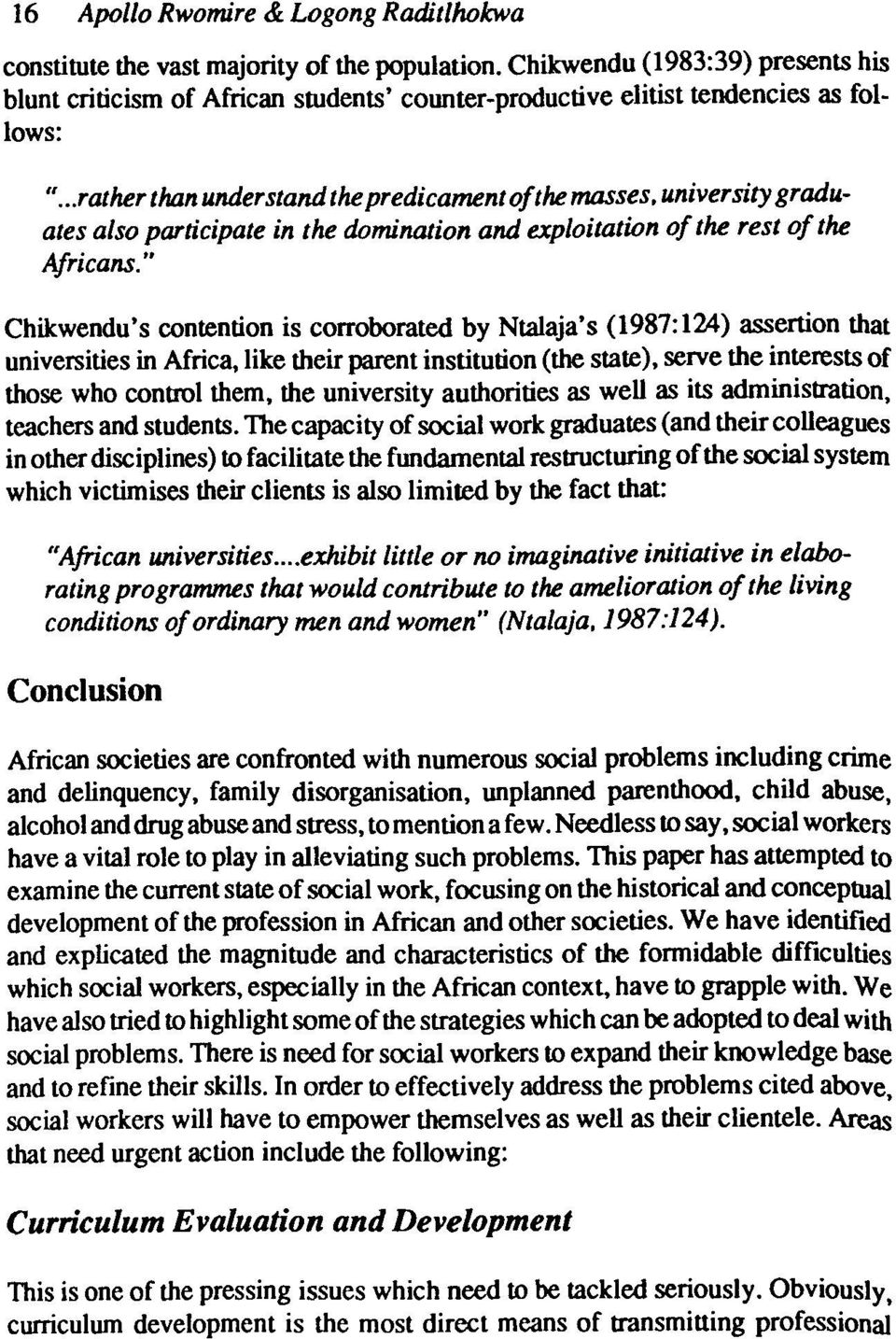 university graduates also participate in the domination and exploitation of the rest of the Africans.