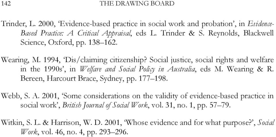 Social justice, social rights and welfare in the 1990s, in Welfare and Social Policy in Australia, eds M. Wearing & R. Bereen, Harcourt Brace, Sydney, pp. 177 198. Webb, S.