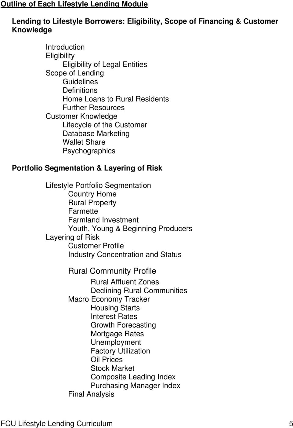 Risk Lifestyle Portfolio Segmentation Country Home Rural Property Farmette Farmland Investment Youth, Young & Beginning Producers Layering of Risk Customer Profile Industry Concentration and Status
