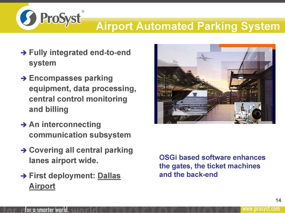 communication subsystem Covering all central parking lanes airport wide.