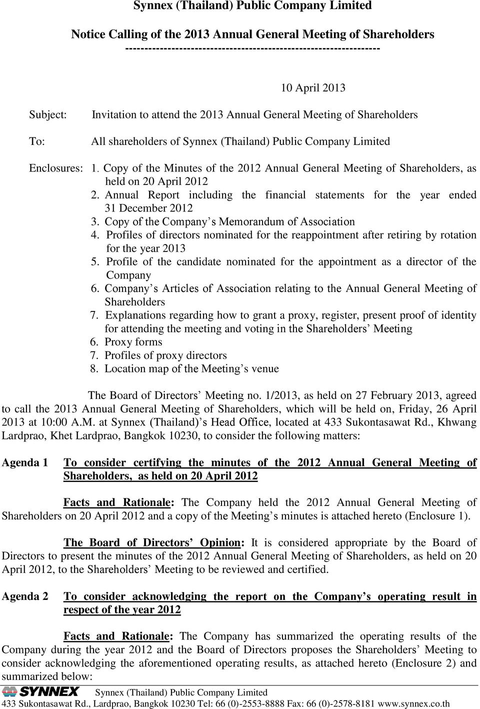 Copy of the Minutes of the 2012 Annual General Meeting of Shareholders, as held on 20 April 2012 2. Annual Report including the financial statements for the year ended 31 December 2012 3.