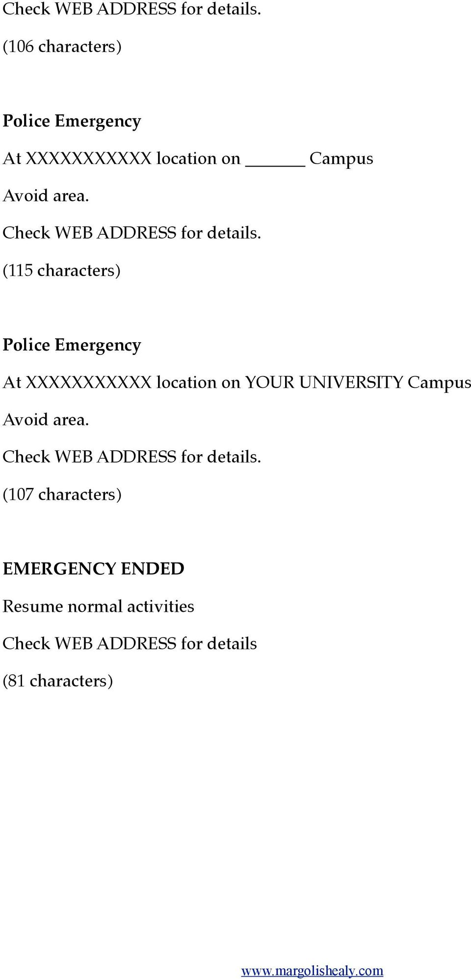 (115 characters) Police Emergency At XXXXXXXXXXX location on YOUR