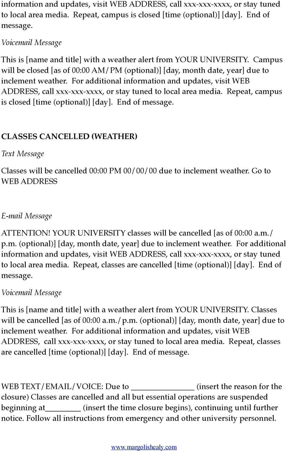 For additional  CLASSES CANCELLED (WEATHER) Classes will be cancelled 00:00 PM 00/00/00 due to inclement weather. Go to WEB ADDRESS ATTENTION! YOUR UNIVERSITY classes will be cancelled [as of 00:00 a.