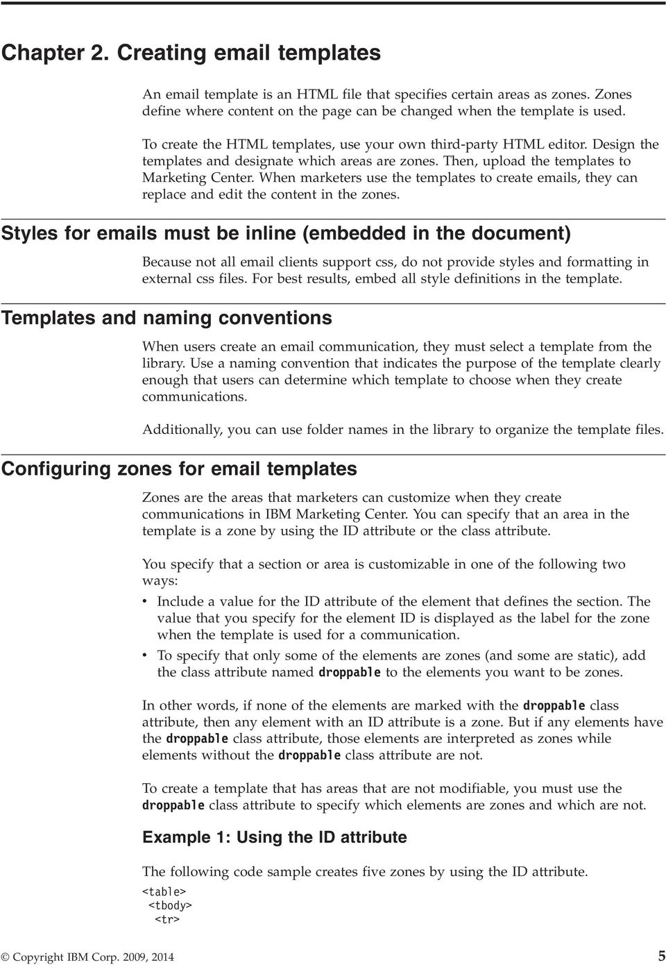 When marketers use the templates to create emails, they can replace and edit the content in the zones.