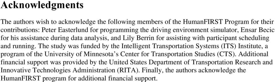 The study was funded by the Intelligent Transportation Systems (ITS) Institute, a program of the University of Minnesota s Center for Transportation Studies (CTS).