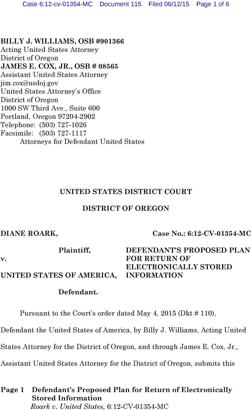, Suite 600 Portland, Oregon 97204-2902 Telephone: (503) 727-1026 Facsimile: (503) 727-1117 Attorneys for Defendant United States UNITED STATES DISTRICT COURT DISTRICT OF OREGON DIANE ROARK,