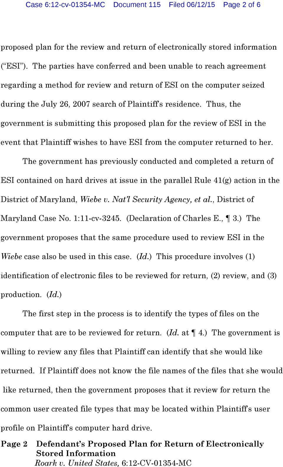 Thus, the government is submitting this proposed plan for the review of ESI in the event that Plaintiff wishes to have ESI from the computer returned to her.