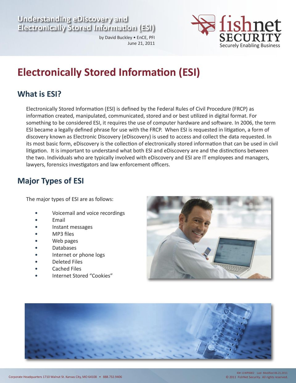 When ESI is requested in litigation, a form of discovery known as Electronic Discovery (ediscovery) is used to access and collect the data requested.