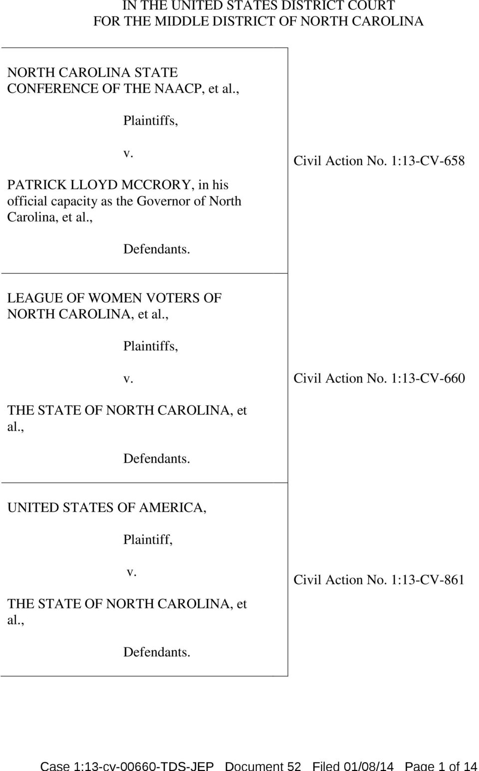 , Civil Action No. 1:13-CV-658 Defendants. LEAGUE OF WOMEN VOTERS OF NORTH CAROLINA, et al., Plaintiffs, v. Civil Action No. 1:13-CV-660 THE STATE OF NORTH CAROLINA, et al.