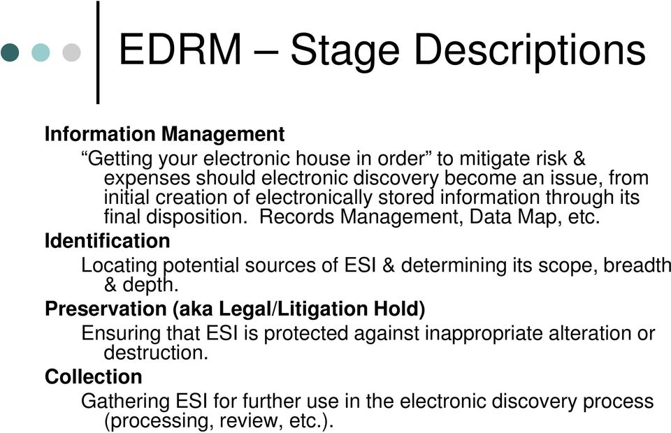 Identification Locating potential sources of ESI & determining its scope, breadth & depth.