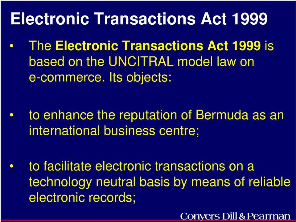 Its objects: to enhance the reputation of Bermuda as an international business