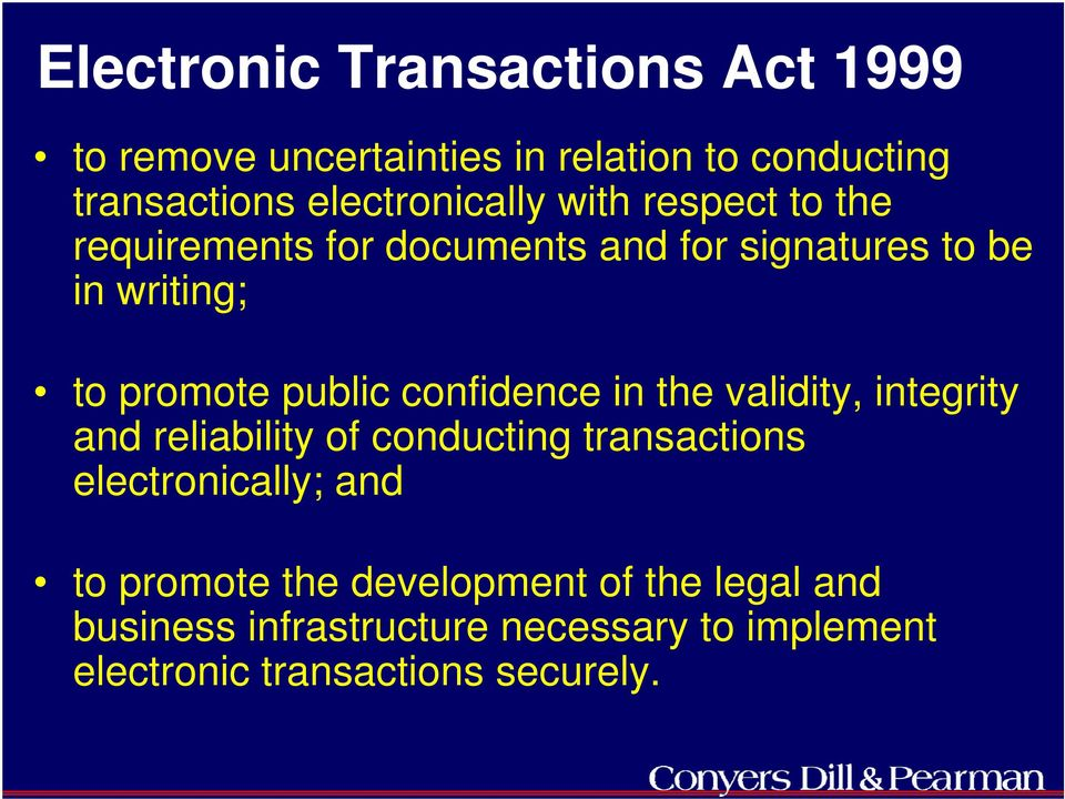 public confidence in the validity, integrity and reliability of conducting transactions electronically; and