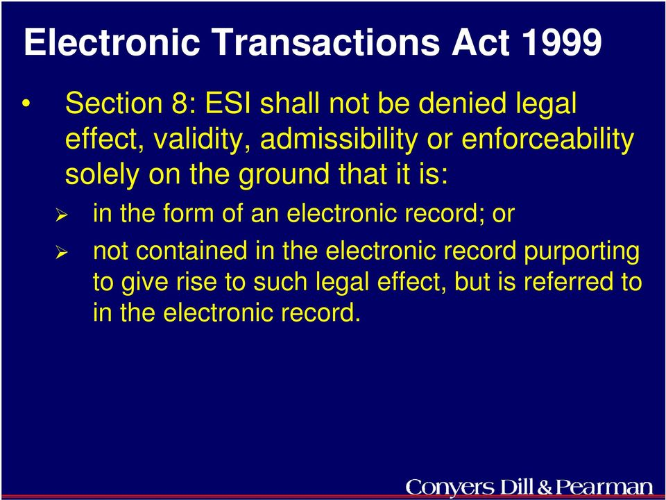 form of an electronic record; or not contained in the electronic record