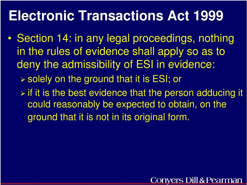 on the ground that it is ESI; or if it is the best evidence that the person adducing it