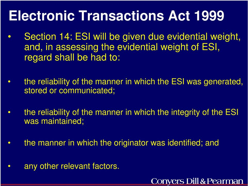 which the ESI was generated, stored or communicated; the reliability of the manner in which the