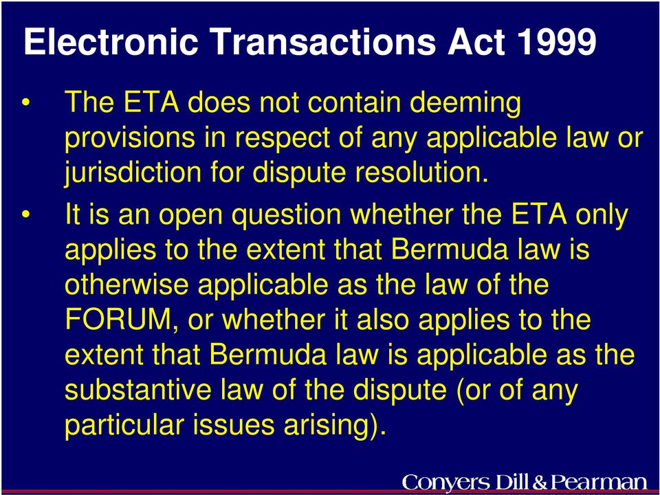 It is an open question whether the ETA only applies to the extent that Bermuda law is otherwise applicable