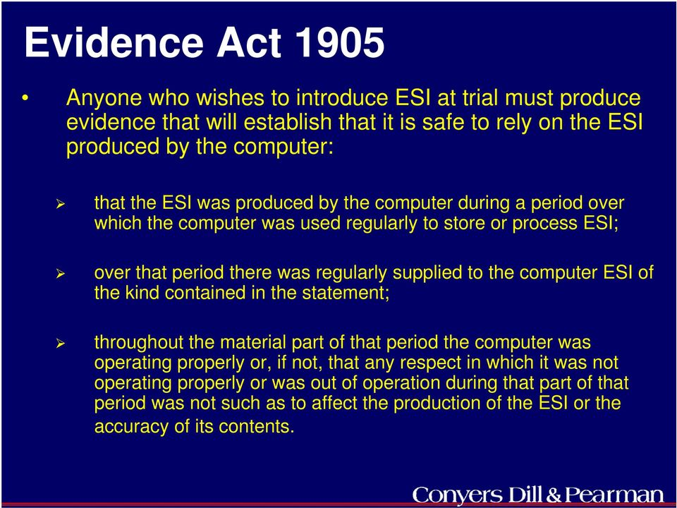 the computer ESI of the kind contained in the statement; throughout the material part of that period the computer was operating properly or, if not, that any respect in