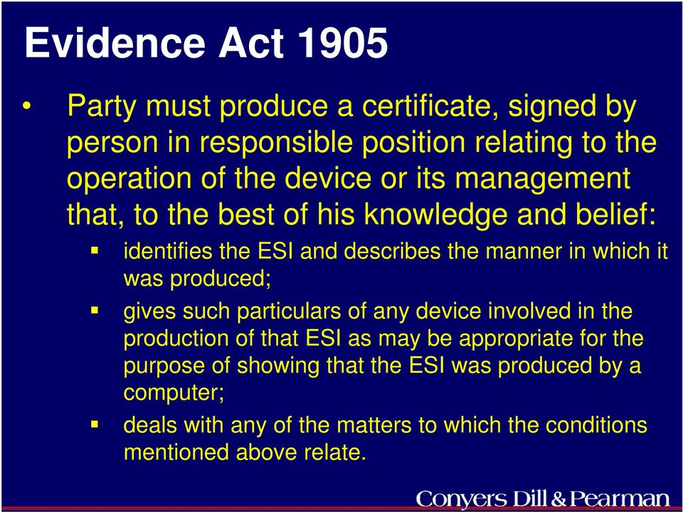 was produced; gives such particulars of any device involved in the production of that ESI as may be appropriate for the purpose