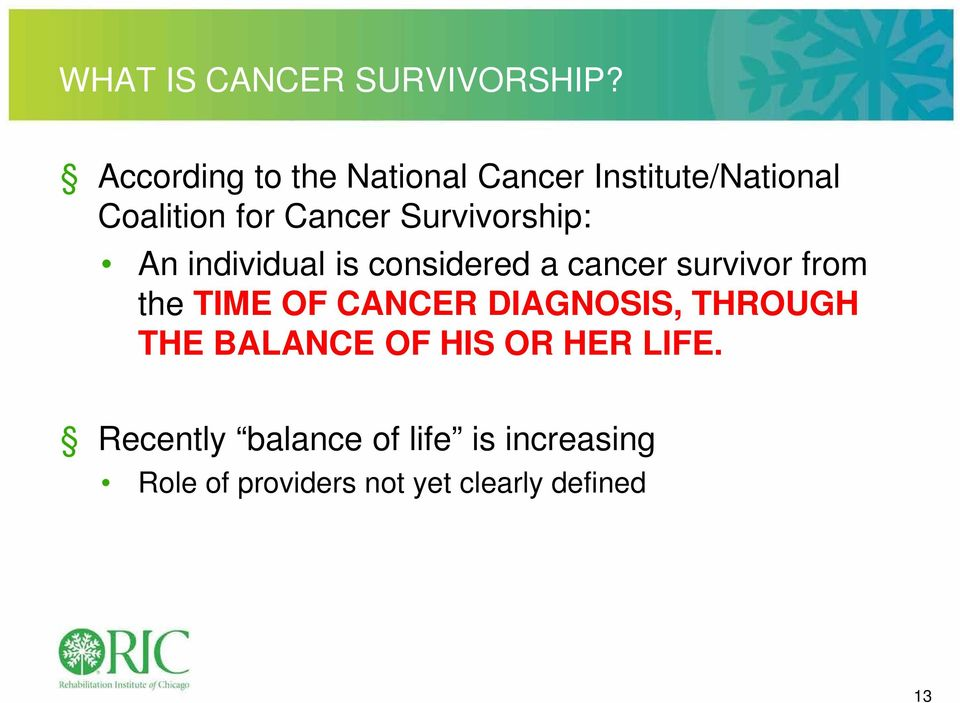 Survivorship: An individual is considered a cancer survivor from the TIME OF