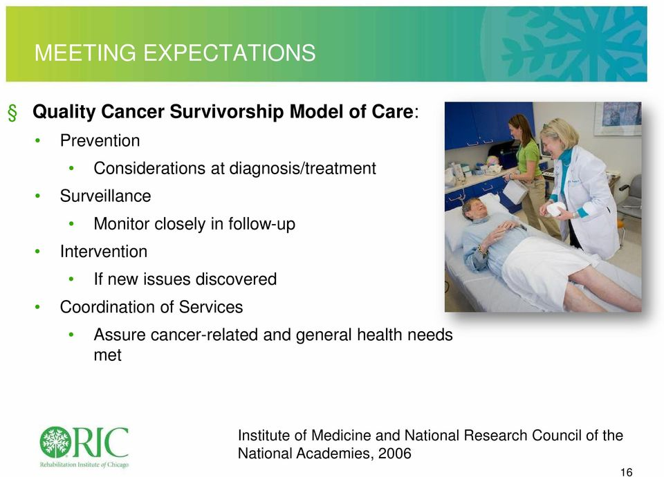 Intervention If new issues discovered Coordination of Services Assure cancer-related and