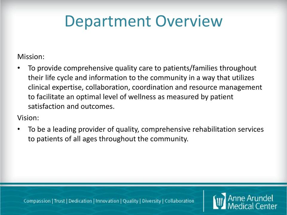 management to facilitate an optimal level of wellness as measured by patient satisfaction and outcomes.