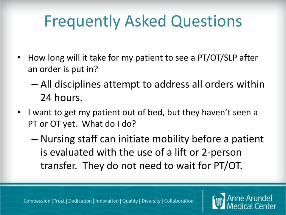 I want to get my patient out of bed, but they haven t seen a PT or OT yet. What do I do?