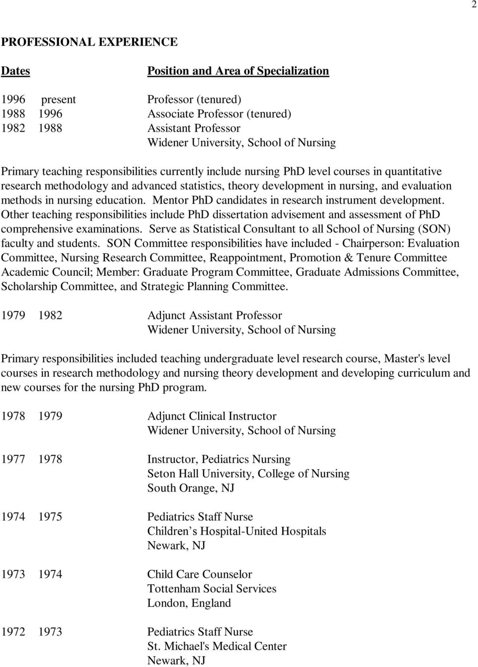 methods in nursing education Mentor PhD candidates in research instrument development Other teaching responsibilities include PhD dissertation advisement and assessment of PhD comprehensive