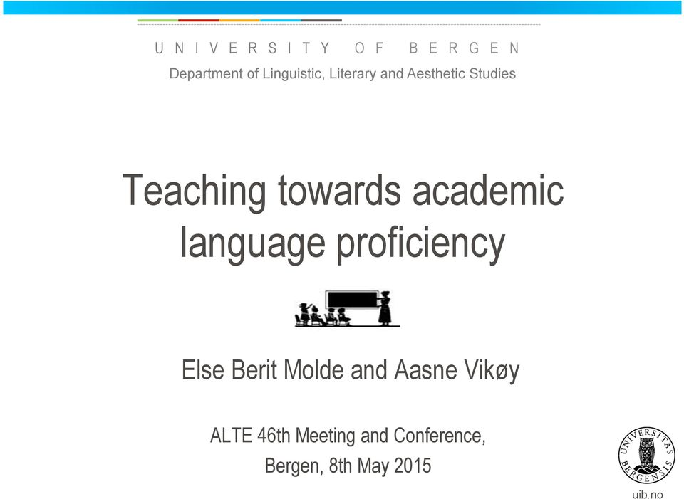 Teaching towards academic language proficiency Else Berit