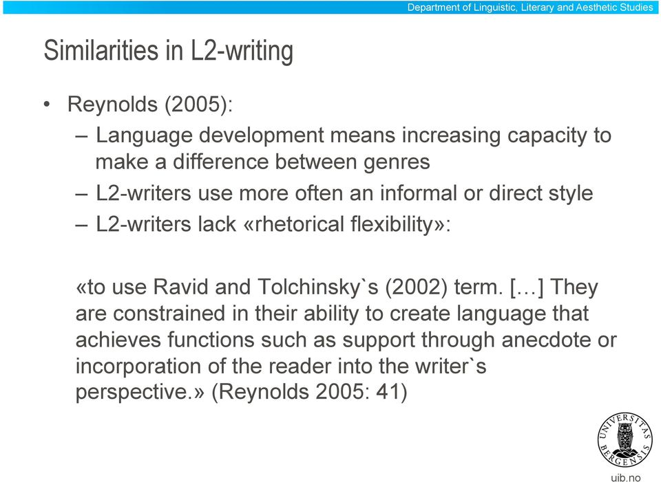 use Ravid and Tolchinsky`s (2002) term.
