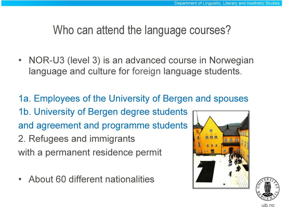 language students. 1a. Employees of the University of Bergen and spouses 1b.