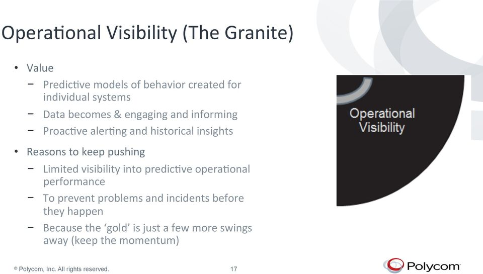 Limited visibility into predic+ve opera+onal performance To prevent problems and incidents before they
