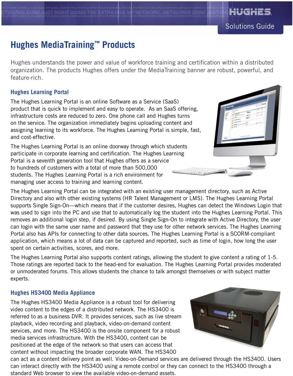 Hughes Learning Portal The Hughes Learning Portal is an online Software as a Service (SaaS) product that is quick to implement and easy to operate.