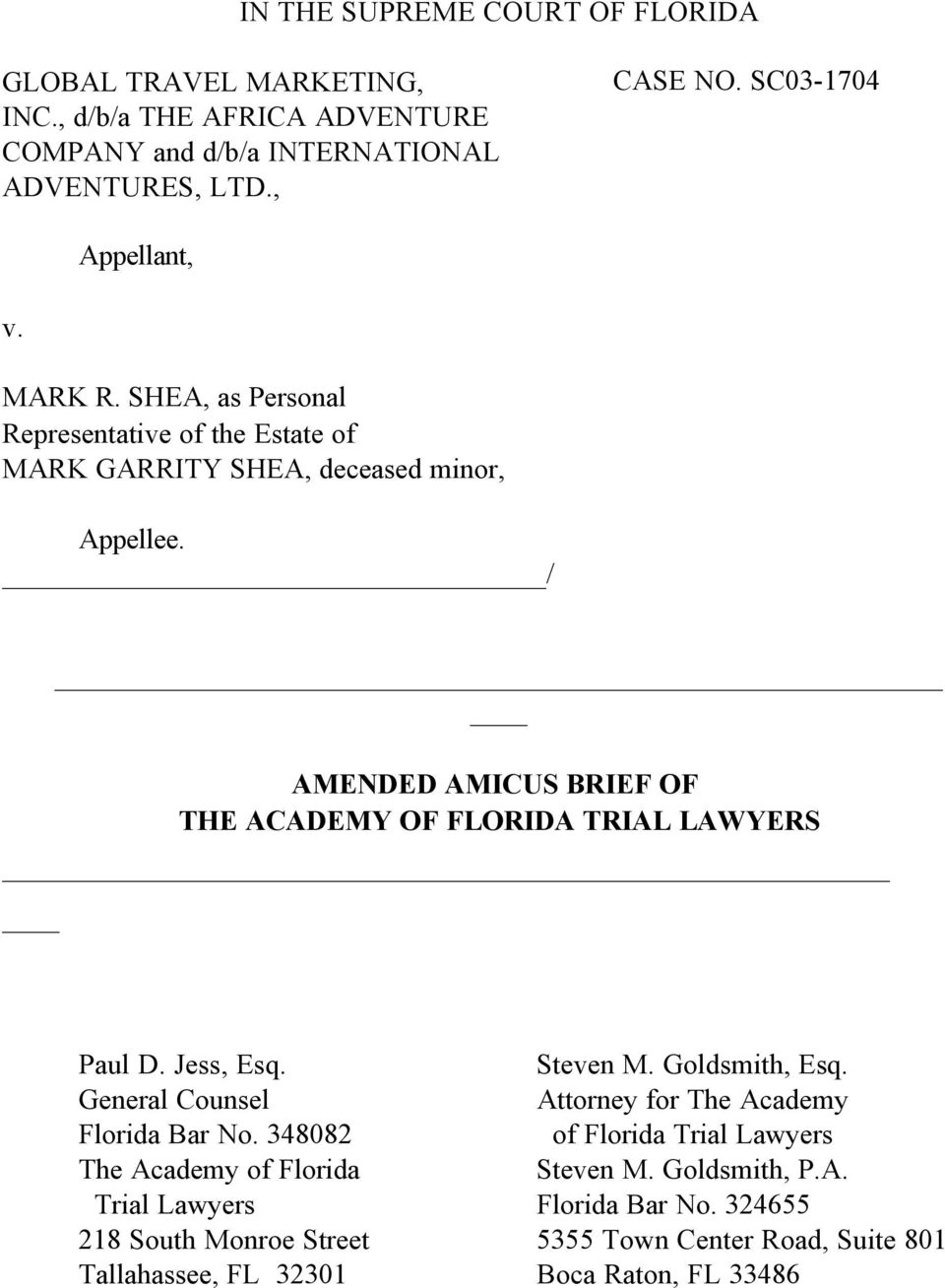 / AMENDED AMICUS BRIEF OF THE ACADEMY OF FLORIDA TRIAL LAWYERS Paul D. Jess, Esq. Steven M. Goldsmith, Esq. General Counsel Attorney for The Academy Florida Bar No.