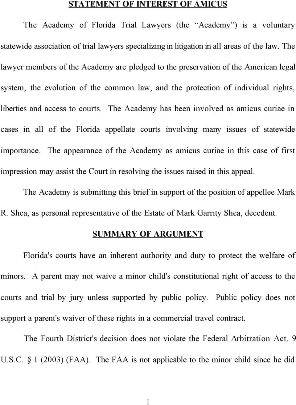 courts. The Academy has been involved as amicus curiae in cases in all of the Florida appellate courts involving many issues of statewide importance.