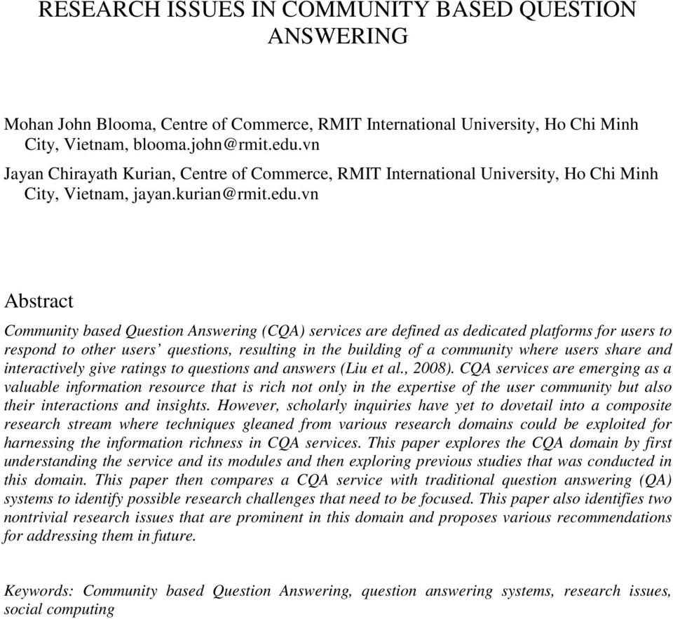 vn Abstract Community based Question Answering (CQA) services are defined as dedicated platforms for users to respond to other users questions, resulting in the building of a community where users