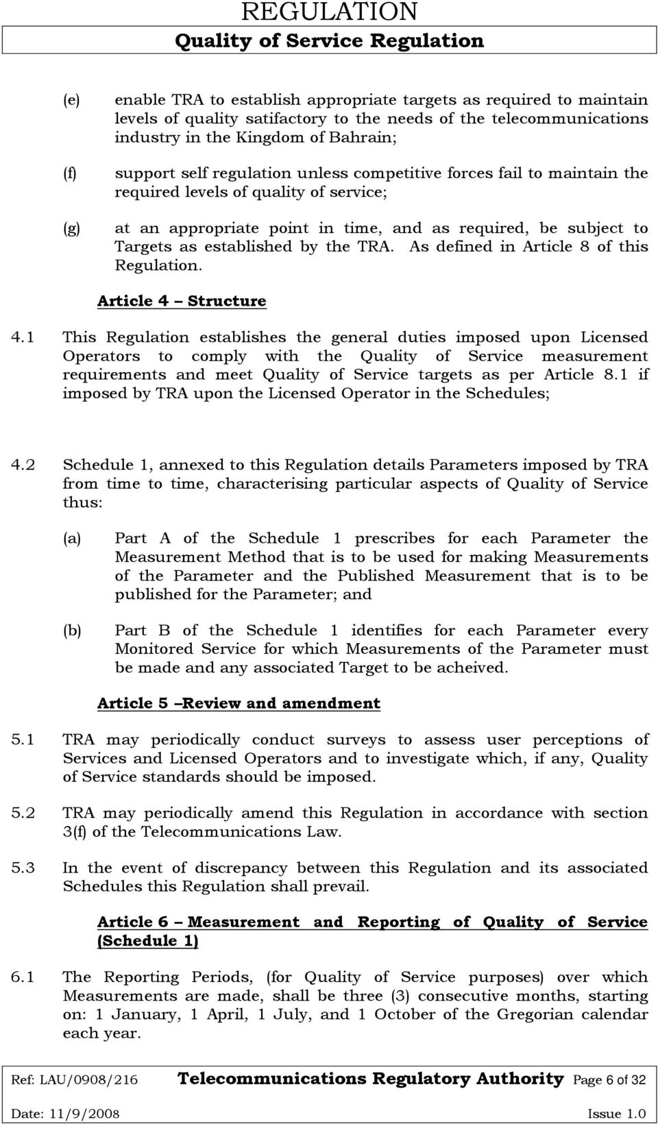 the TRA. As defined in Article 8 of this Regulation. Article 4 Structure 4.
