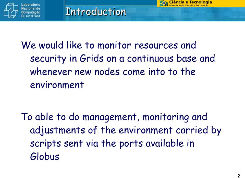 environment To able to do management, monitoring and adjustments of