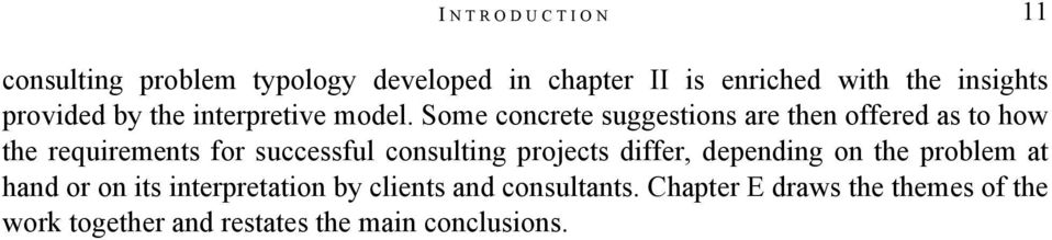 Some concrete suggestions are then offered as to how the requirements for successful consulting