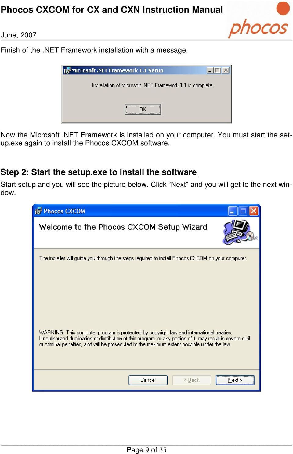 exe again to install the Phocos CXCOM software. Step 2: Start the setup.