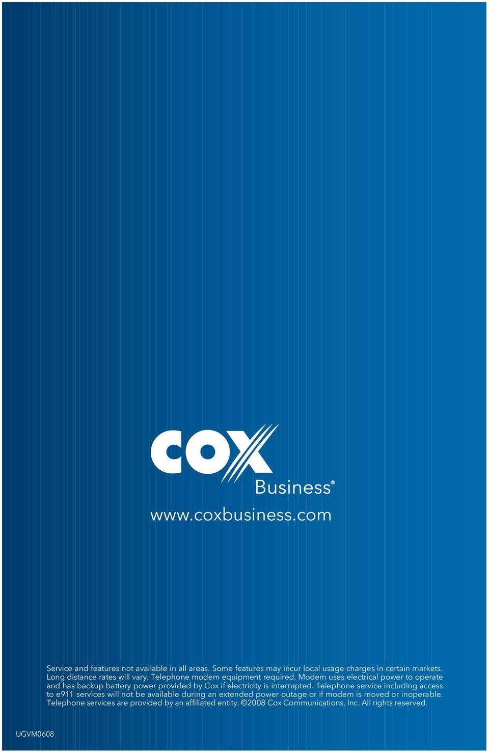 Modem uses electrical power to operate and has backup battery power provided by Cox if electricity is interrupted.