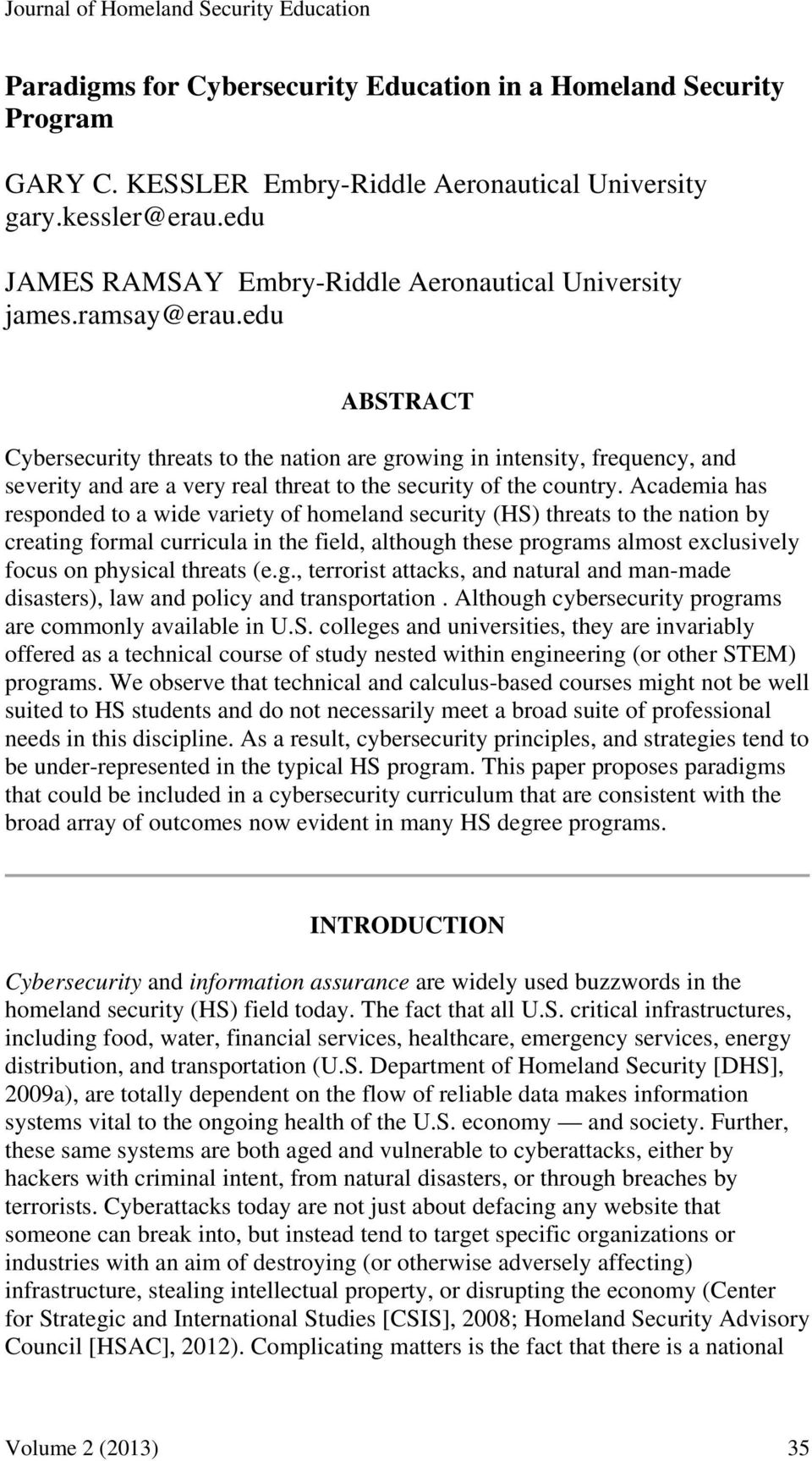 edu ABSTRACT Cybersecurity threats to the nation are growing in intensity, frequency, and severity and are a very real threat to the security of the country.