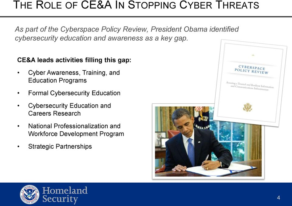CE&A leads activities filling this gap: Cyber Awareness, Training, and Education Programs Formal