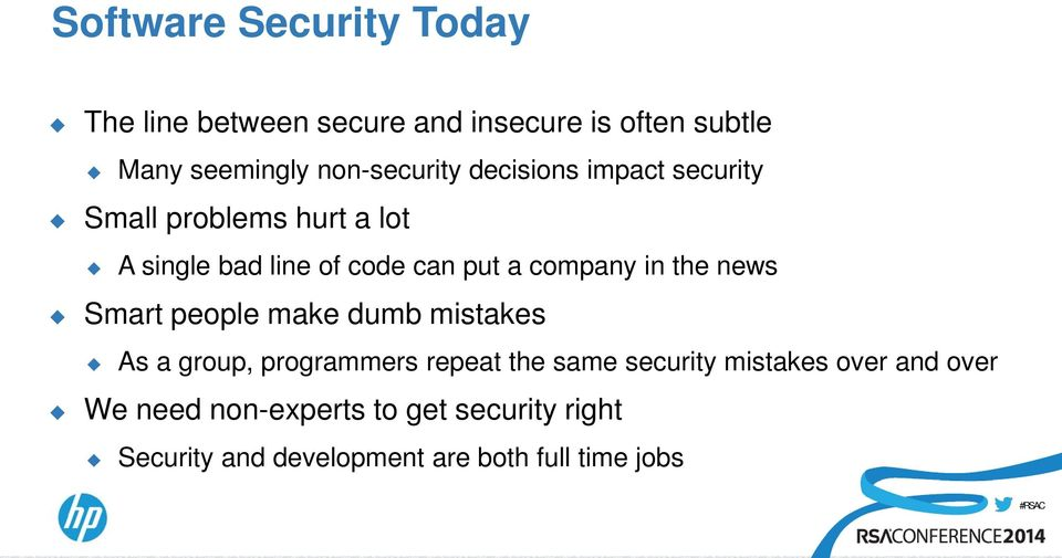 company in the news Smart people make dumb mistakes As a group, programmers repeat the same security