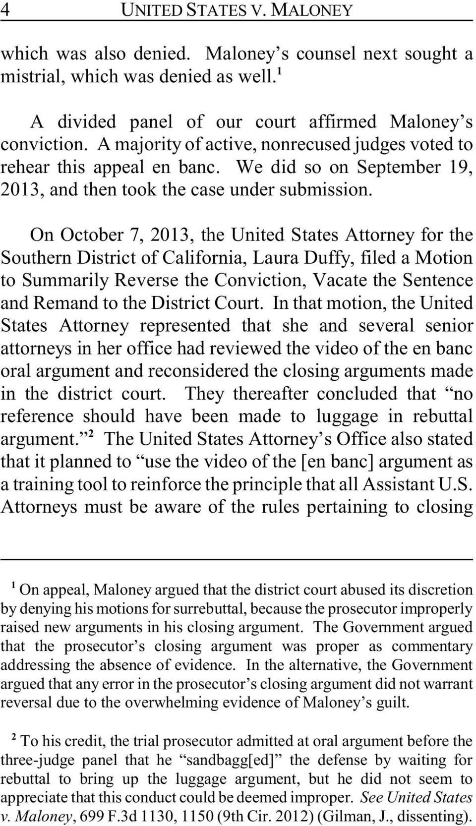 On October 7, 2013, the United States Attorney for the Southern District of California, Laura Duffy, filed a Motion to Summarily Reverse the Conviction, Vacate the Sentence and Remand to the District