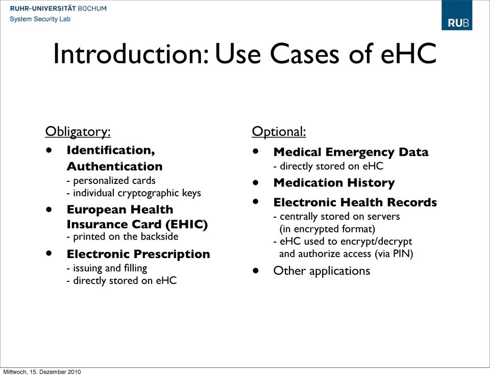 ehc Optional: Medical Emergency Data - directly stored on ehc Medication History Electronic Health Records - centrally stored on