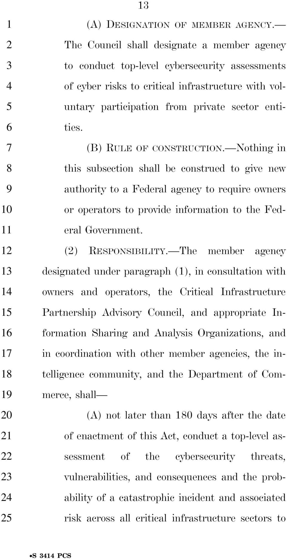 (B) RULE OF CONSTRUCTION. Nothing in this subsection shall be construed to give new authority to a Federal agency to require owners or operators to provide information to the Federal Government.