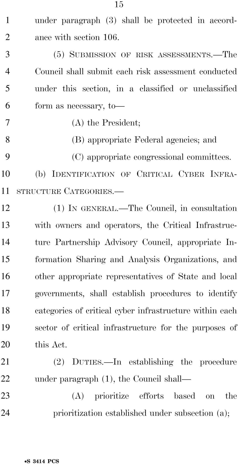 appropriate congressional committees. (b) IDENTIFICATION OF CRITICAL CYBER INFRA- STRUCTURE CATEGORIES. (1) IN GENERAL.